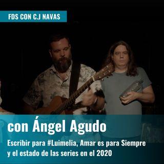 Escribir para #Luimelia y Amar es para Siempre, ser friki y las series en el 2021 con Ángel Agudo | FDS con C.J. Navas