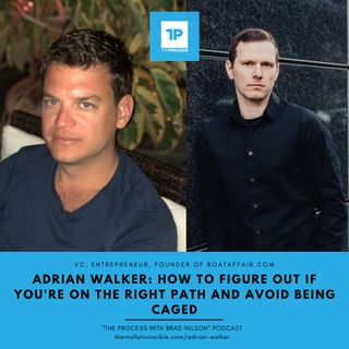 #21 Adrian Walker - How To Figure Out If You're On The Right Path and Avoid Being Caged