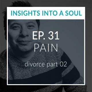 31. PAIN - Divorce Part 02