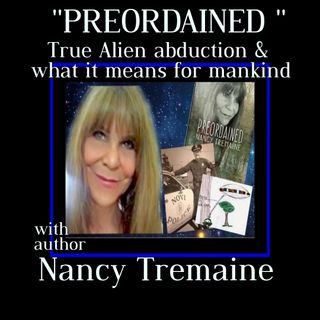 Preordained a true story of UFO abduction with Nancy Tremaine