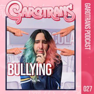 27| Bullying: como ele afeta pessoas LGBTs e corpos dissidentes