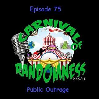 Episode 75 - Public Outrage