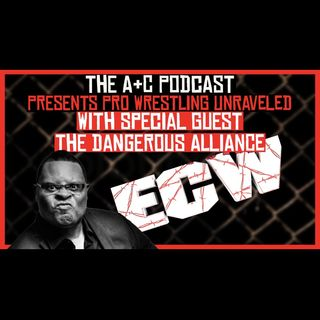 Pro Wrestling Unraveled With The Dangerous Alliance!