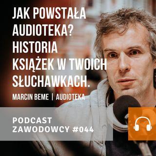 ZAWODOWCY #044 - Marcin Beme - Jak powstała Audioteka?