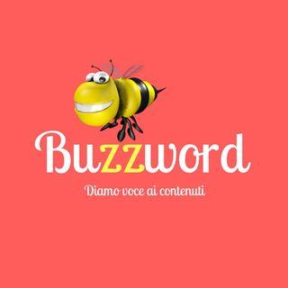 Buzzword - Diamo voce ai contenuti