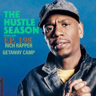 The Hustle Season: Ep. 198 Rich Rapper Getaway Camp