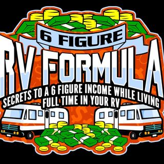 Episode 1- 6 Figure RV Lifestyle Introduction