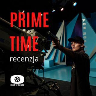 PRIME TIME - recenzja Kino w tubce