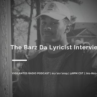 The Barz Da Lyricist Interview.