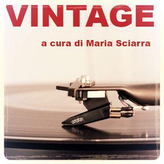 VINTAGE 60/70/80 a cura di Maria Sciarra