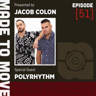 Made to Move Radio EP 051 (Guestmix PolyRhythm)