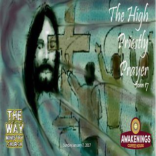 "John 17 ""The High Priestly Prayer"""