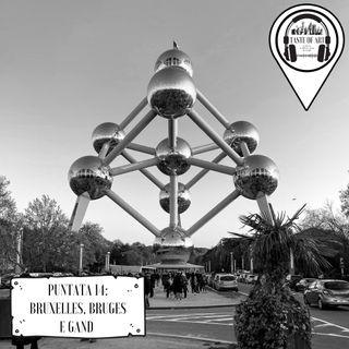Puntata 14 - Bruxelles, Bruges e Gand