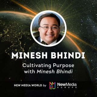 Minesh Bhindi: Cultivating Purpose
