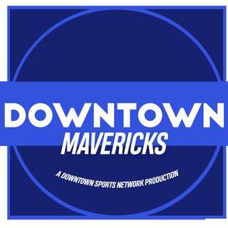 Downtown Mavs Podcast