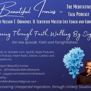 Seeing Through Faith, Walking By Sight: Faith and Farsightedness