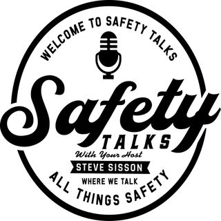 Safety Talks with Steve Sisson