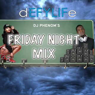 Dj Phenom Friday night mix May 10th