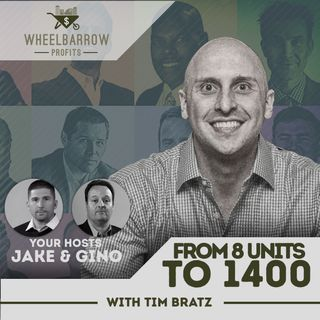From 8 Units to 1400 with Tim Bratz