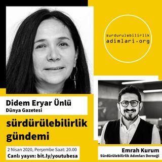 Sürdürülebilirlik Gündemi 1 - Konuk- Didem Eryar Ünlü, Dünya Gazetesi