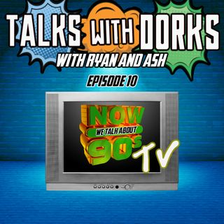 TALKS WITH DORKS EP.10 (90s TV)
