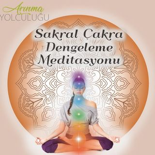 Sakral Çakra Dengeleme Meditasyonu -2. Çakra