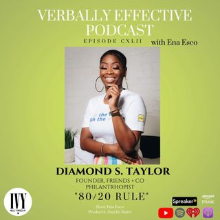 "EPISODE CXLII | ""80/20 RULE"" w/ DIAMOND S. TAYLOR"