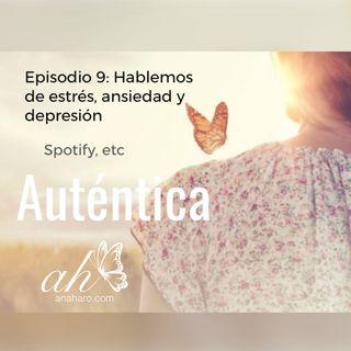 Episodio 9: Hablemos de Estrés, Ansiedad y Depresión
