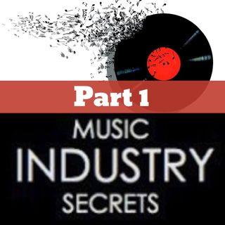 Music Industry Secrets - Part 1