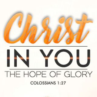 Christ in You the Hope of Glory