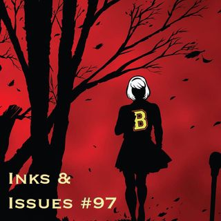 Inks & Issues #97 - The Chilling Adventures of Sabrina