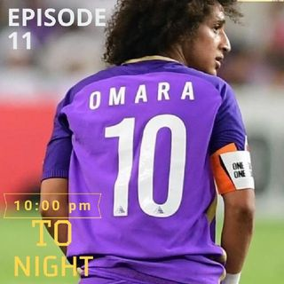 Episode 11 - Mr. ASSIST OMAR ABDULRHMAN