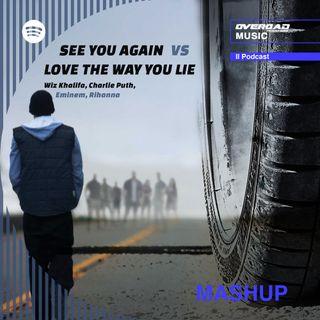 See You Again vs Love The Way You Lie (Eminem, Wiz Khalifa, Rihanna & Charlie Puth) [MASHUP]