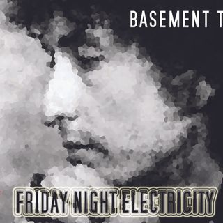 """Friday Night Electricity """"Basement Tapes"""" by Alfred Antypirine"""