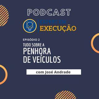 Podcast Expert em Execução - Tudo sobre a Penhora de Veículos
