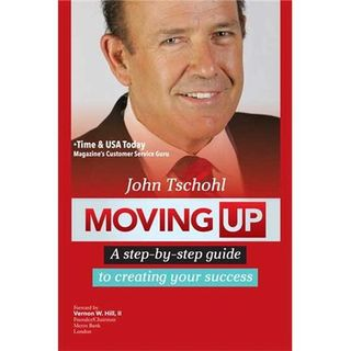 Moving UP! with Author and Customer Service Guru, John Tschohl