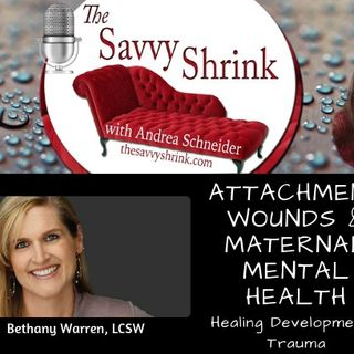 Attachment Wounds and Maternal Mental Health: Healing Developmental Trauma