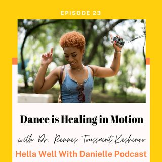 EP 23: Dance is Healing in Motion