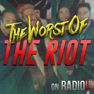 Worst Of The RIOT for December 11th, 2018