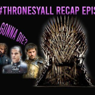 The #ThronesYall Recap Show - Episode 2
