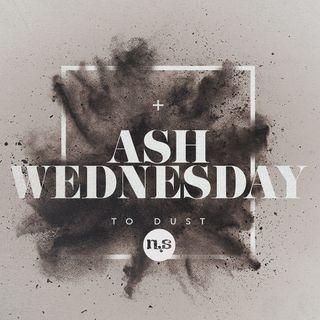 02.26.20 - Ash Wednesday