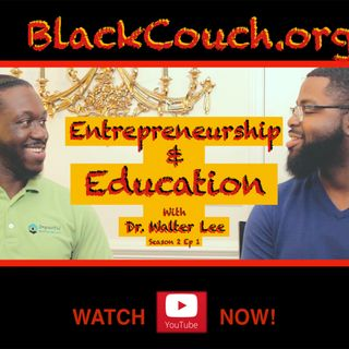Entrepreneurship and Education with Dr. Walter Lee