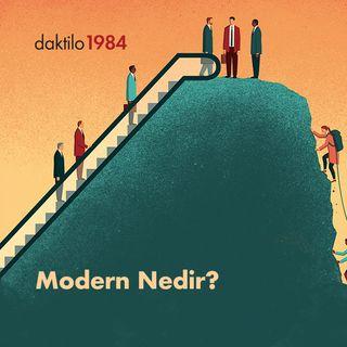 Modern nedir? | Kadir Efe & Burak Durgut | Türk Modernleşmesi  #1