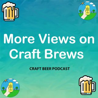 More Views on Craft Brews