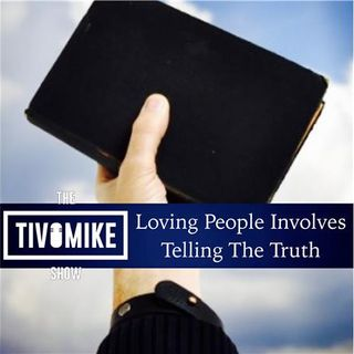 Loving People Involves Telling the Truth