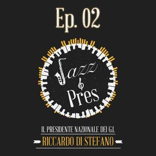 Jazz & Pres - Ep. 02 - Riccardo Di Stefano, Presidente nazionale Gruppo Giovani Imprenditori di Confindustria