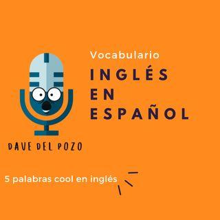 5 palabras cool en inglés