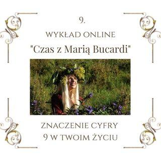 """Wykład """"Czas z Marią Bucardi"""" nr 9. Symbolika tej cyfry. Różnorodne tematy: mit """"ciężkiej pracy"""", religie panujące, mądrość kart Tarota, IX"""