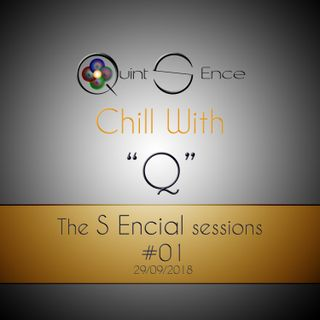Chill with Q -The S Encial Sessions #01 29.09.18