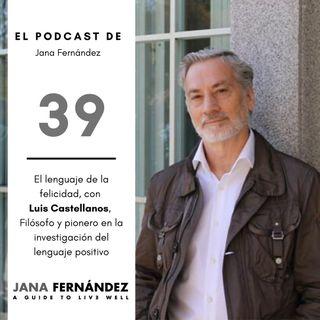 El lenguaje de la felicidad, con Luis Castellanos